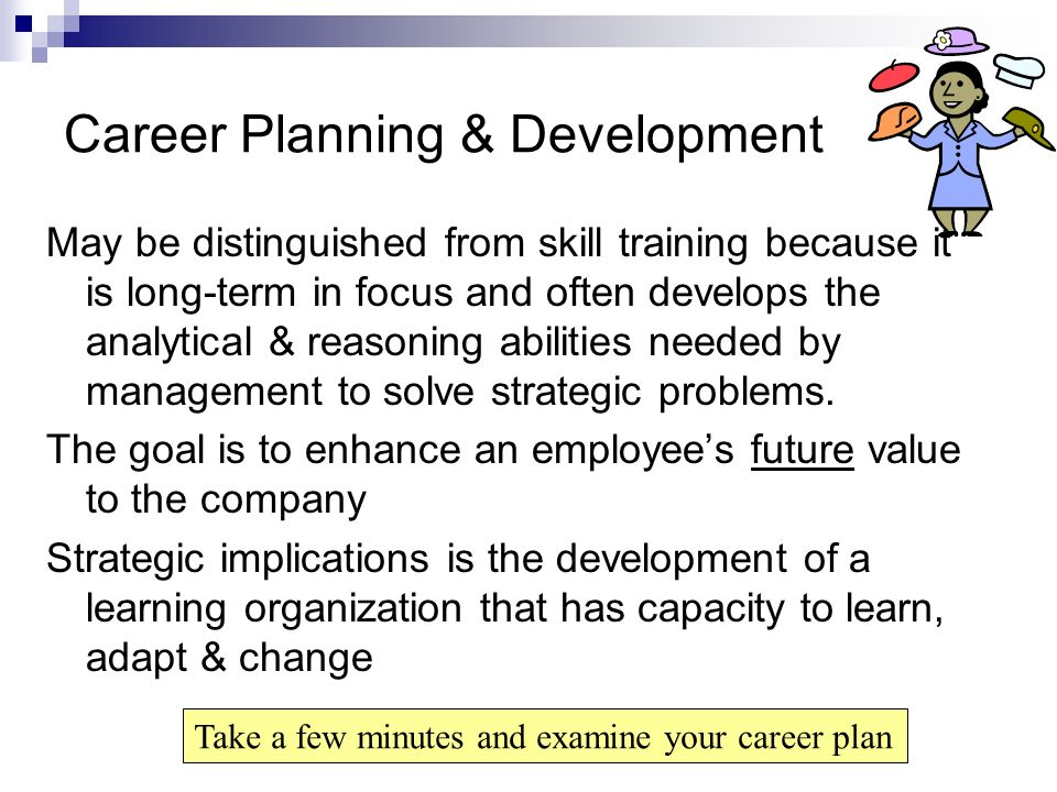 career planning and development Career network is a non-profit organization created by richard (dick) knowdell for the purpose of providing information, training, tools and other resources to career.
