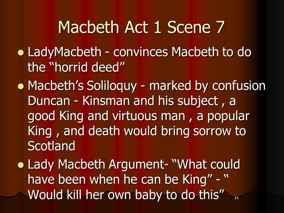 act 1 scene 7 macbeth Free essay: william shakespeare task: - explain what act 1 scene 7 tells us about the character of macbeth and lady macbeth what is troubling macbeth at the.