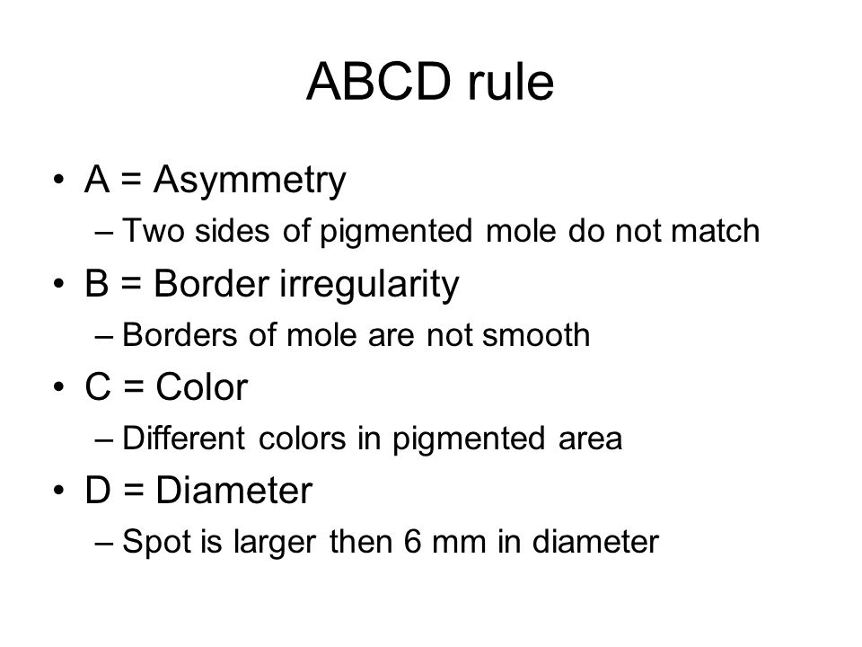 a study of abcd rule Objective: a study was designed to evaluate the prospective value of the abcd rule of der- matoscopy in melanocytic lesions methods: in 172 melanocytic pigmented skin lesions, the criteria of the abcd rule of der- matoscopy were analyzed with a semiquantitative scoring system before excision.