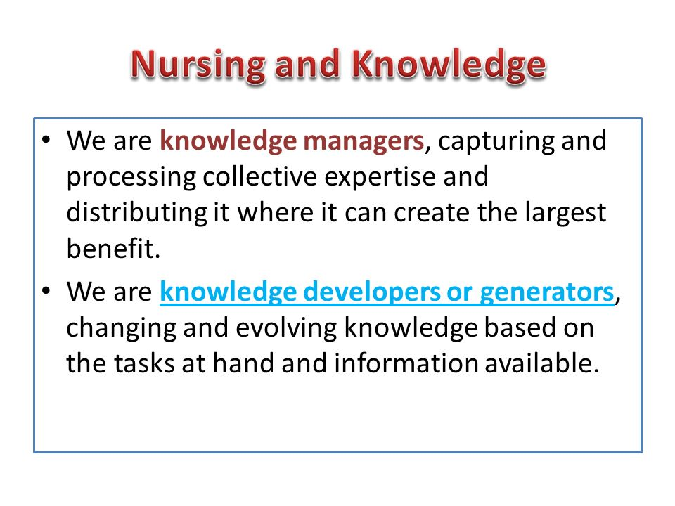 knowledge for nursing This article provides a brief overview of the various sources and types of nursing  knowledge, highlighting their similarities and differences.