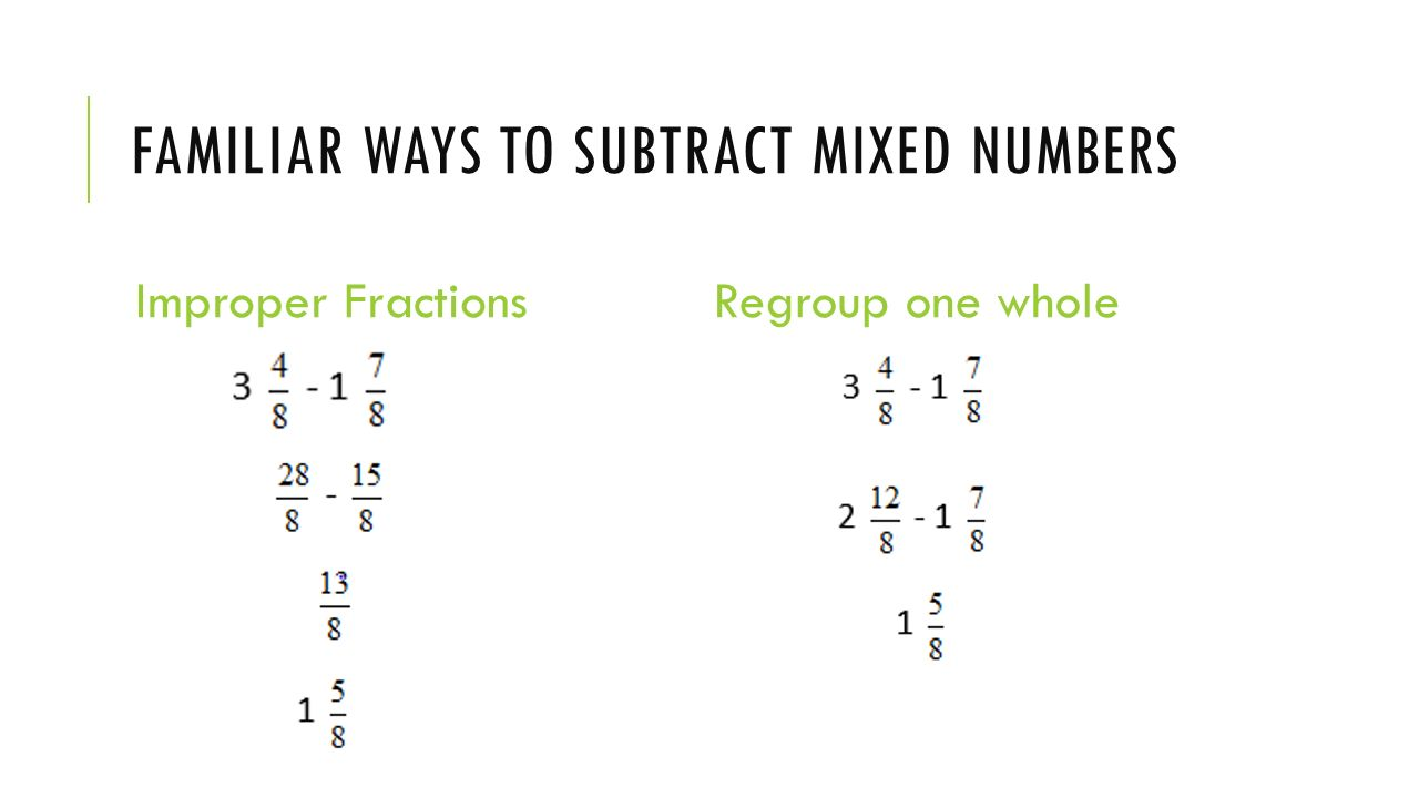 32 Familiar Ways To Subtract Mixed Numbers Improper Fractions Regroup