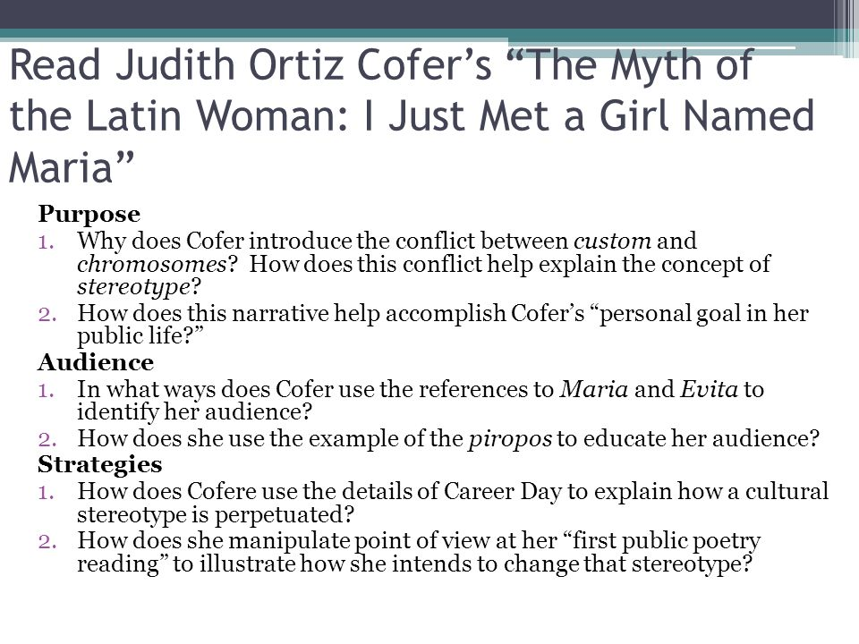 myth of the latin woman The myth of the latin woman cofer, who is an accomplished poet and novelist, says that in her travels around the united states to give readings, she tries through modeling and storytelling to change the negative stereotyping of latin.