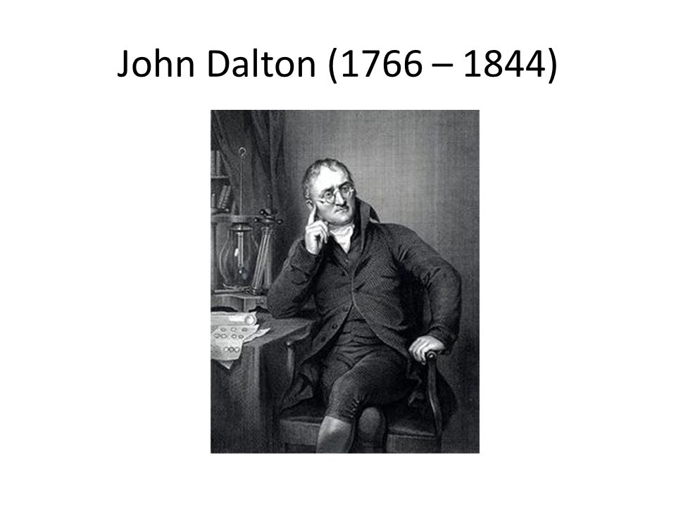 john dalton 1766 1844 John dalton early proponent of atomic theory birthplace: eaglesfield, cumberland, england location of death: manchester, england cause of death: stroke remains: buried, ardwick english chemist and physicist, was born about the 6th of september 1766 at eaglesfield, near cockermouth in cumberland his father, joseph dalton, was a weaver in.