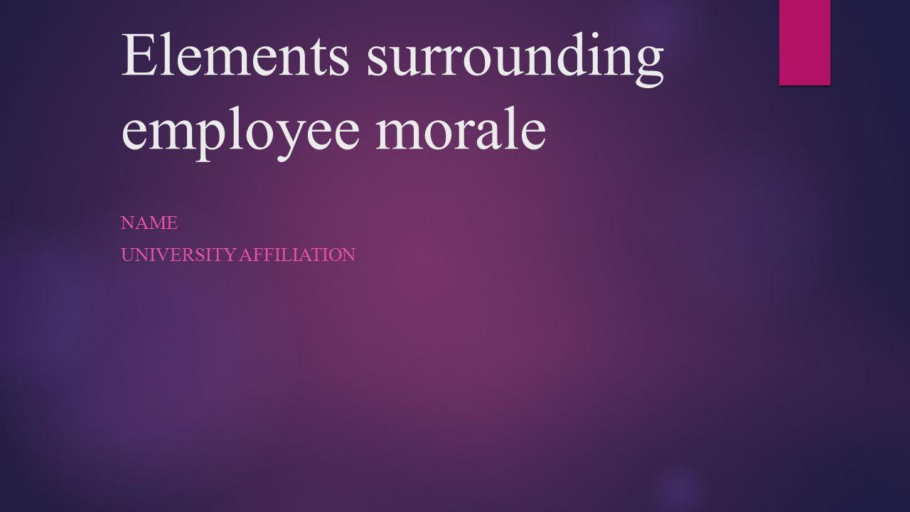 Elements surrounding employee morale