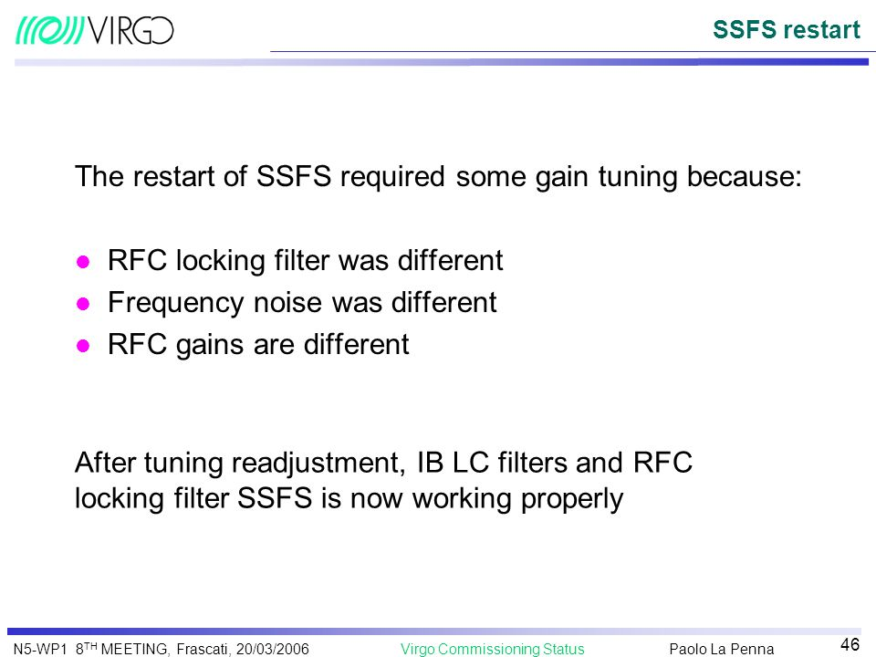 The restart of SSFS required some gain tuning because: