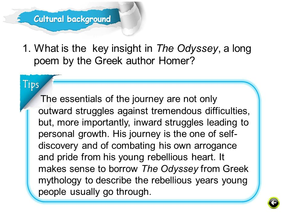 Cultural background 1. What is the key insight in The Odyssey, a long poem by the Greek author Homer