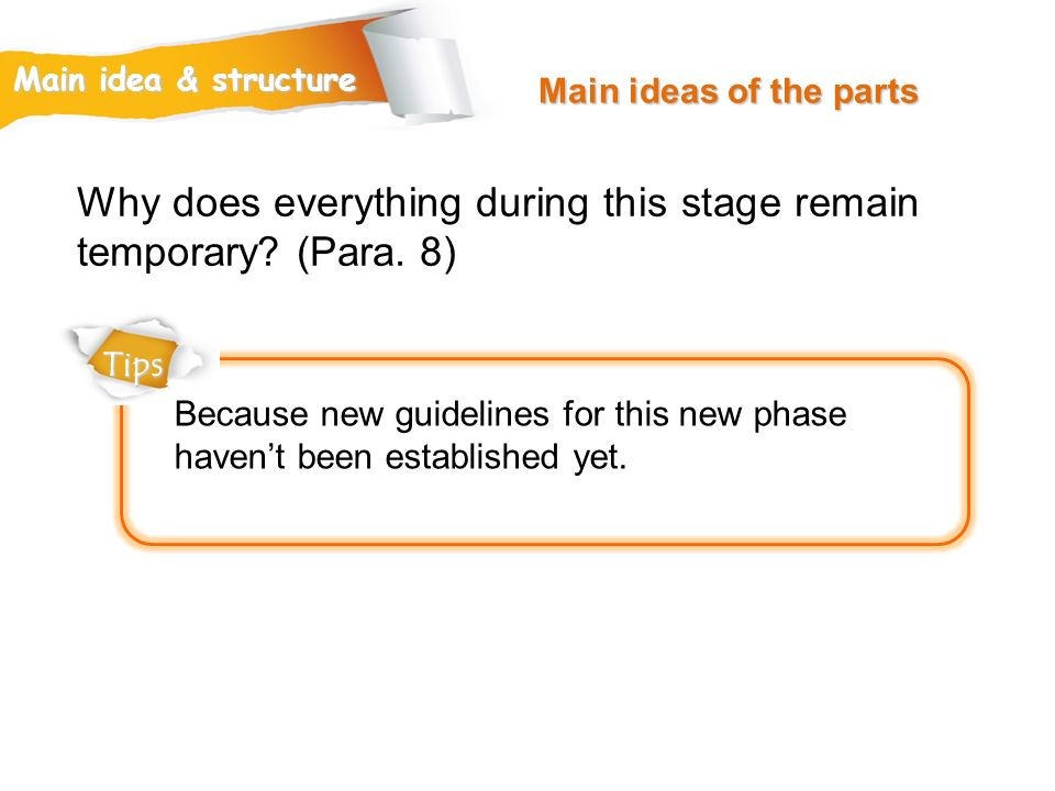 Why does everything during this stage remain temporary (Para. 8)