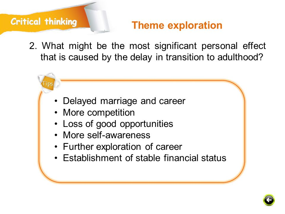 Critical thinking Theme exploration. 2. What might be the most significant personal effect that is caused by the delay in transition to adulthood