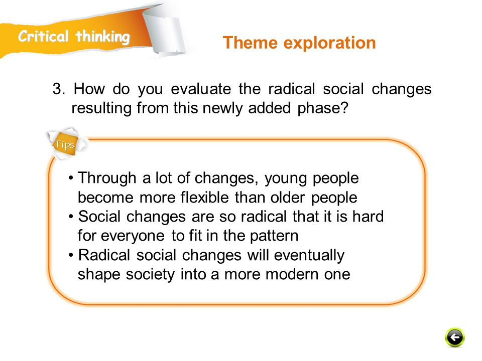 Critical thinking Theme exploration. 3. How do you evaluate the radical social changes resulting from this newly added phase