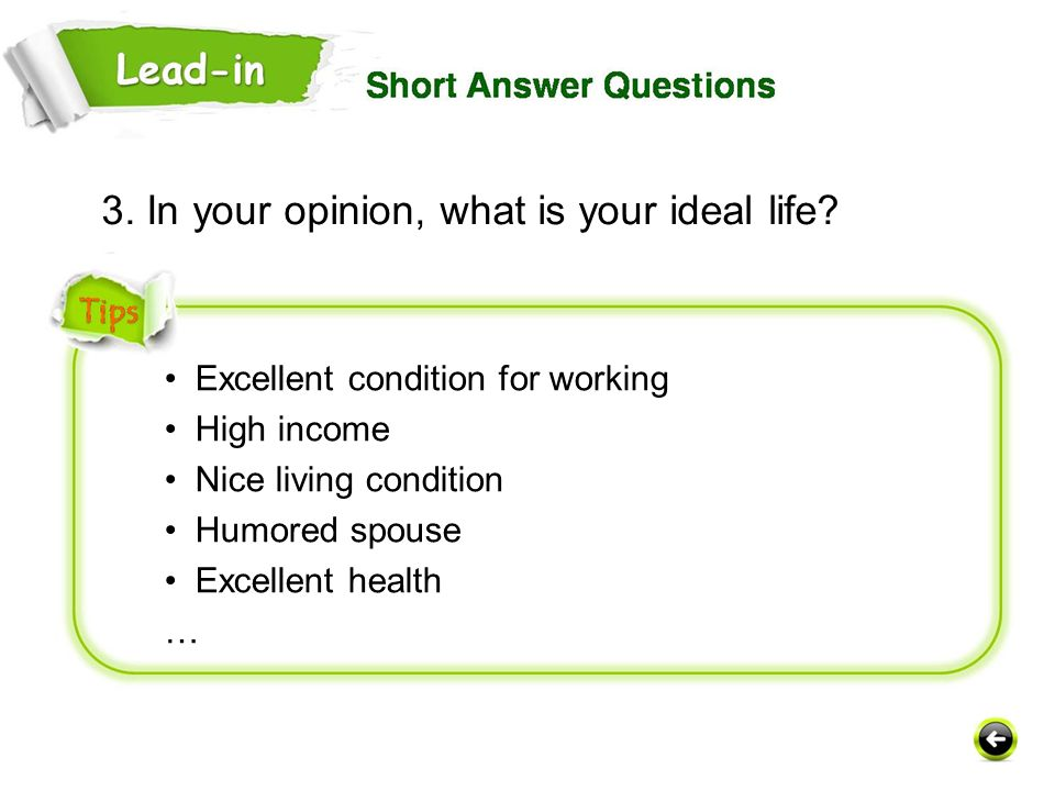 3. In your opinion, what is your ideal life