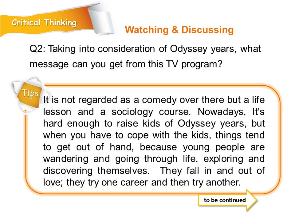 Q2: Taking into consideration of Odyssey years, what message can you get from this TV program