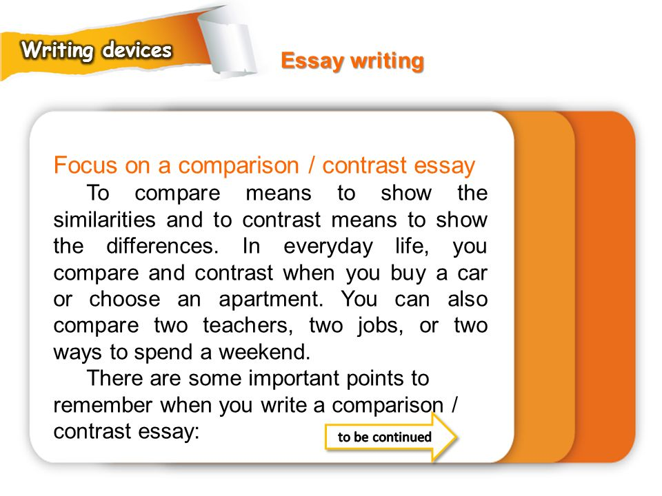 Focus on a comparison / contrast essay
