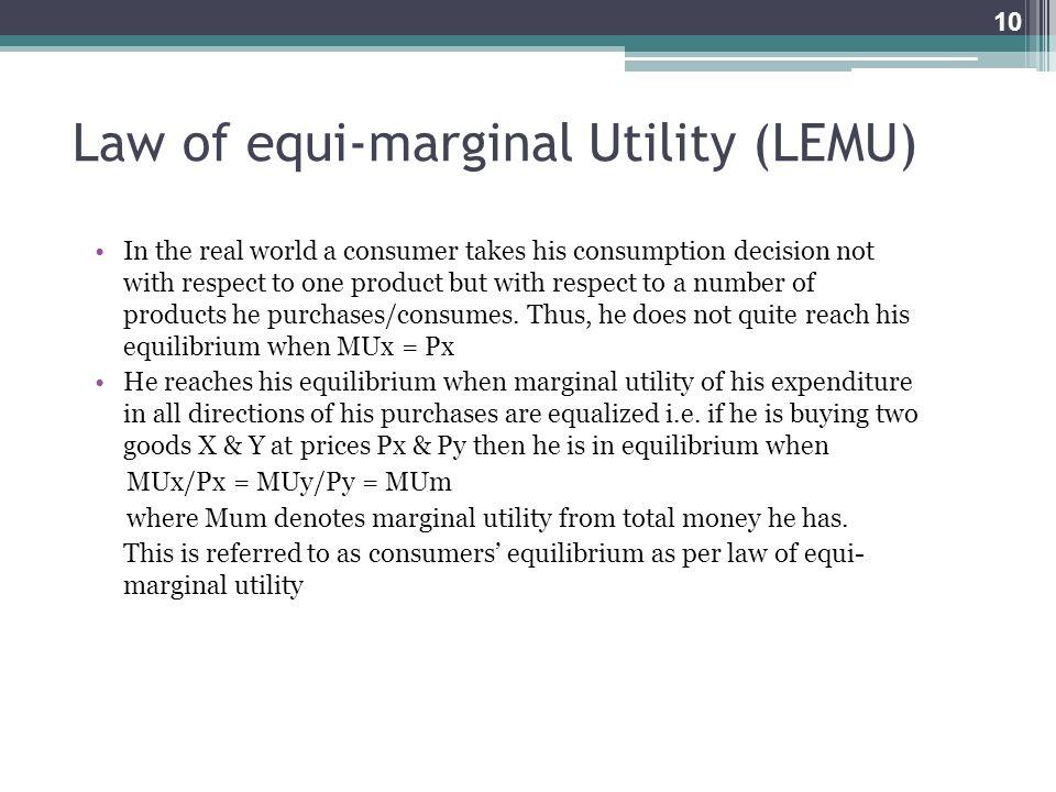 Law of equi-marginal Utility (LEMU)