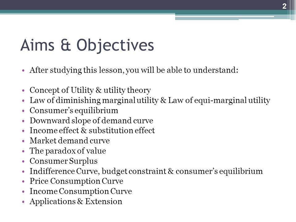 Aims & Objectives After studying this lesson, you will be able to understand: Concept of Utility & utility theory.