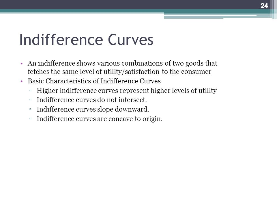 Indifference Curves An indifference shows various combinations of two goods that fetches the same level of utility/satisfaction to the consumer.