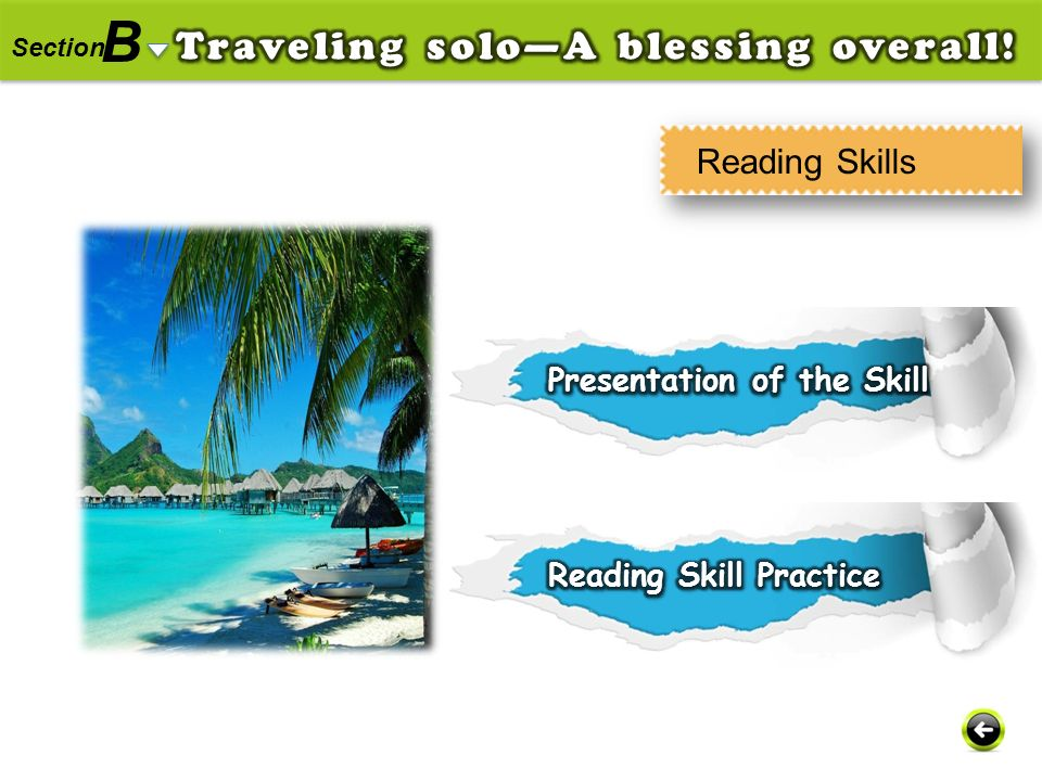 B Traveling solo—A blessing overall! Reading Skills