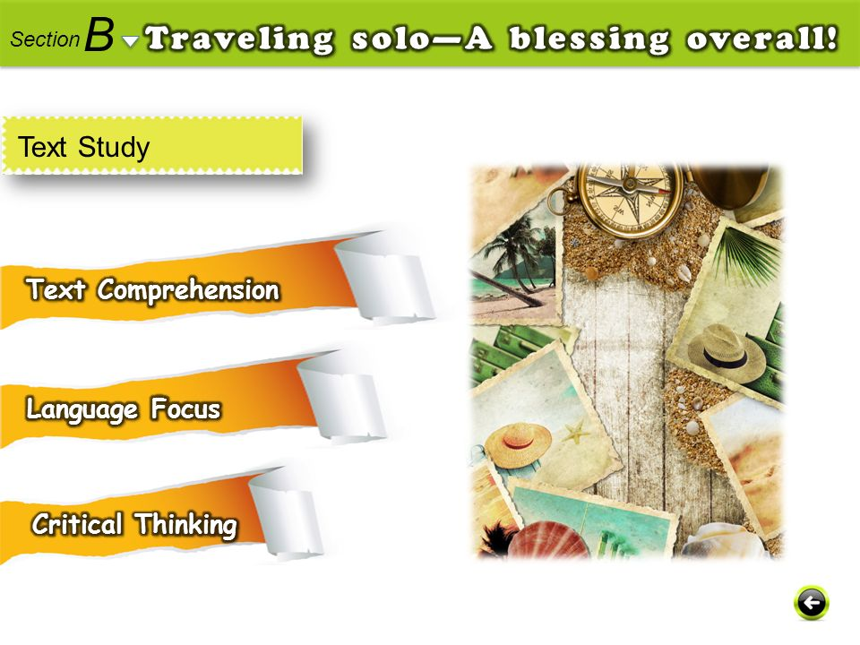 B Traveling solo—A blessing overall! Text Study Text Comprehension