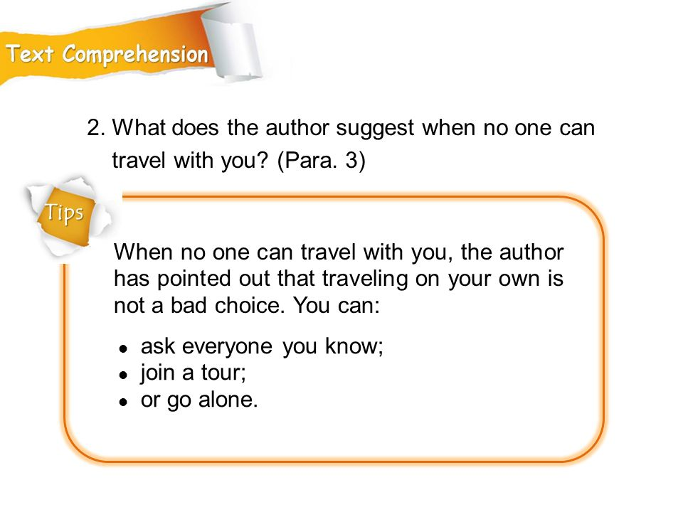 Tips 2. What does the author suggest when no one can. travel with you (Para. 3)