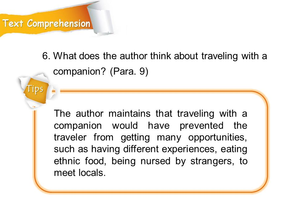 6. What does the author think about traveling with a