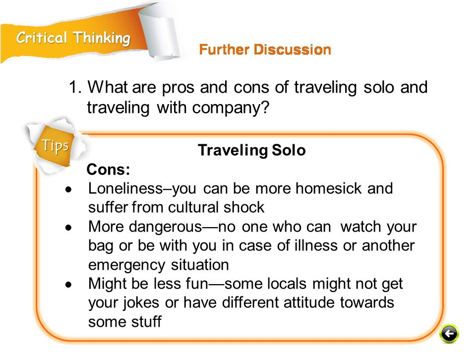 1. What are pros and cons of traveling solo and traveling with company