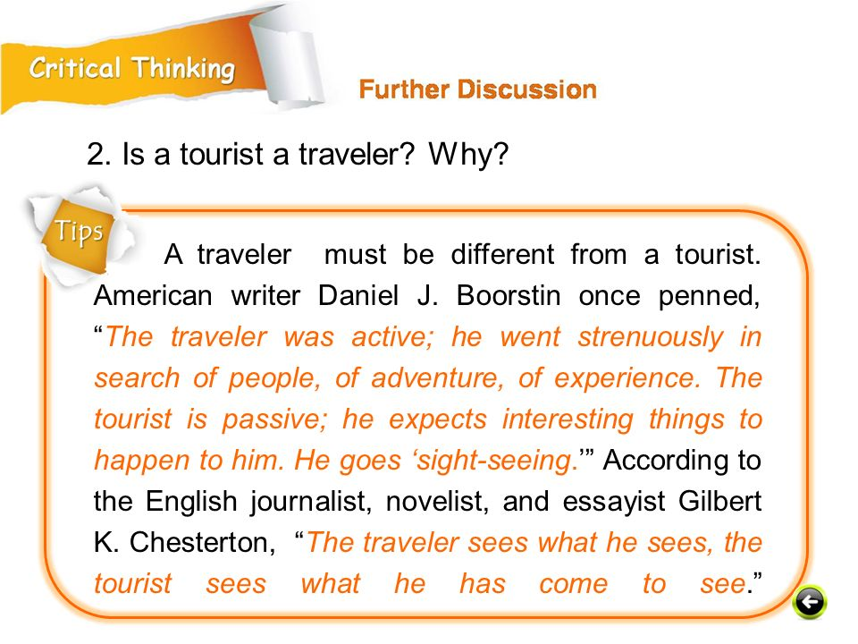 2. Is a tourist a traveler Why