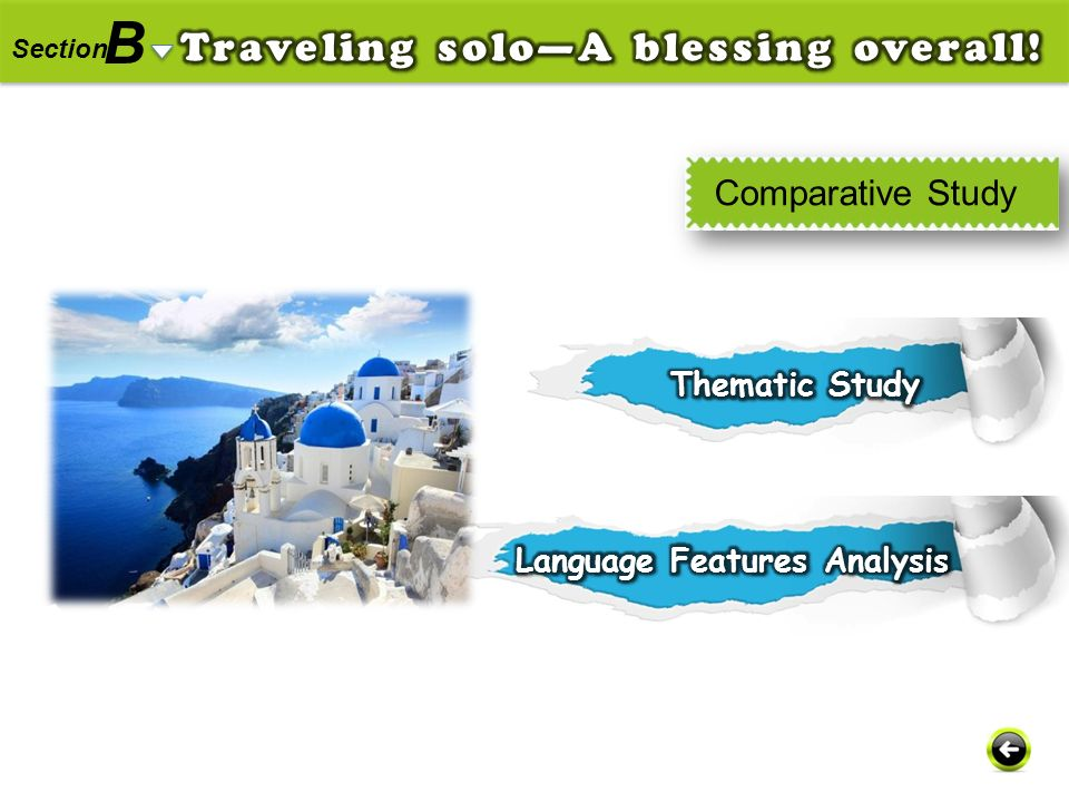 B Traveling solo—A blessing overall! Comparative Study Thematic Study