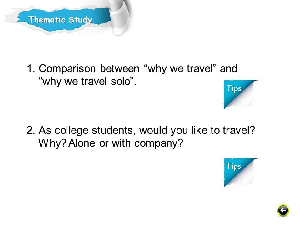 1. Comparison between why we travel and why we travel solo .
