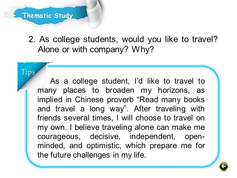 2. As college students, would you like to travel Alone or with company Why