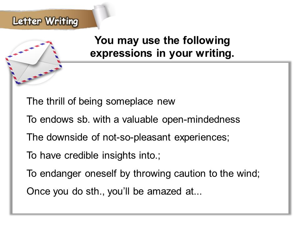 You may use the following expressions in your writing.