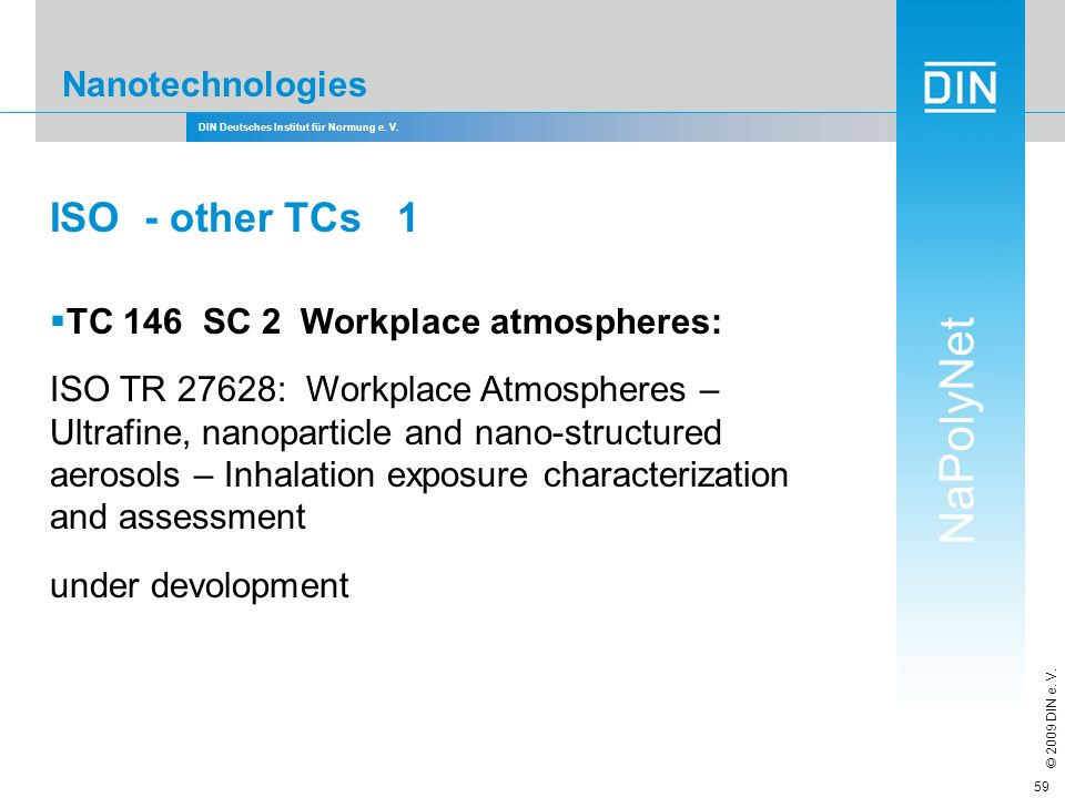 ISO - other TCs 1 Nanotechnologies TC 146 SC 2 Workplace atmospheres: