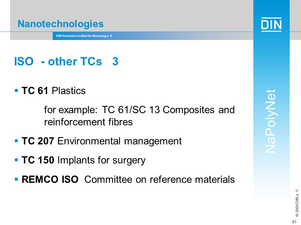 ISO - other TCs 3 Nanotechnologies TC 61 Plastics