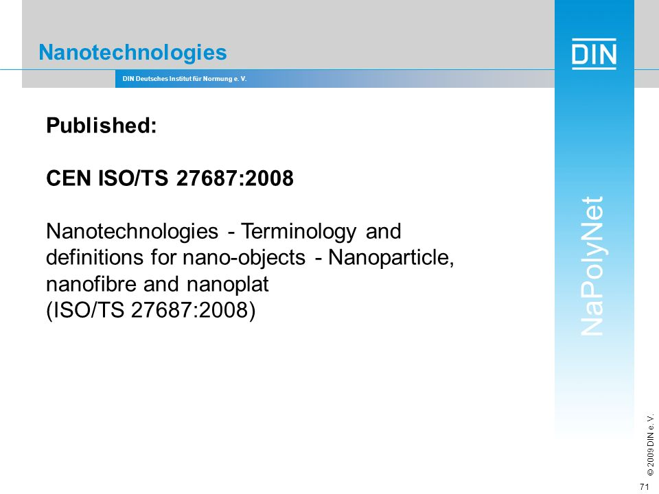 Nanotechnologies Published: CEN ISO/TS 27687:2008