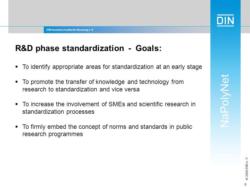 R&D phase standardization - Goals:
