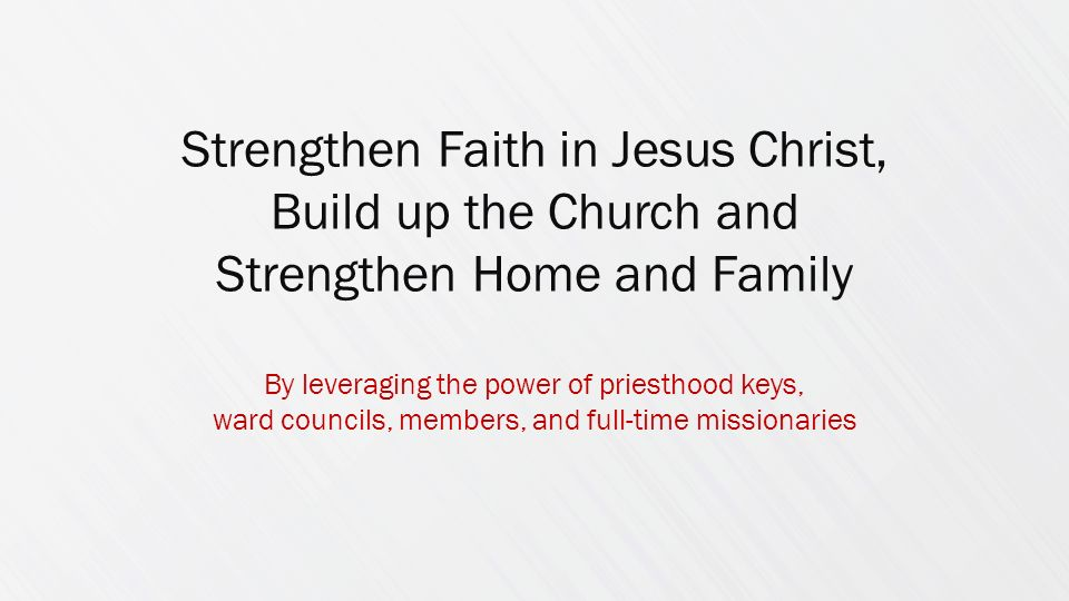 Strengthen Faith in Jesus Christ, Build up the Church and