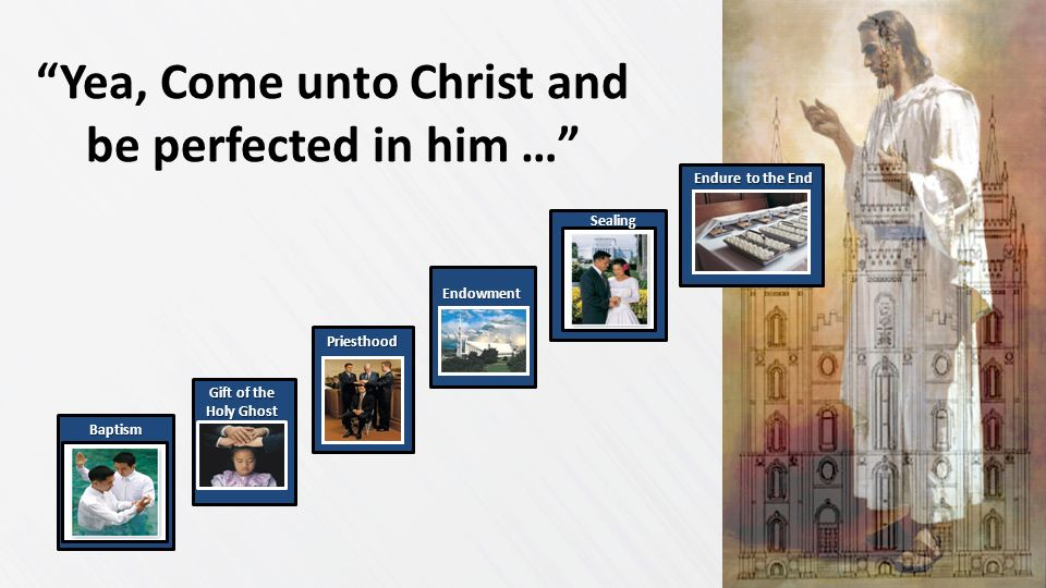 Yea, Come unto Christ and be perfected in him …