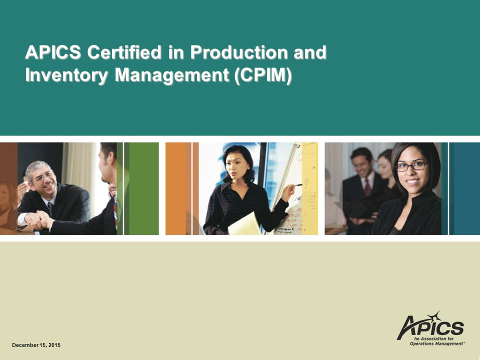 cpim certified in production and inventory Apics certified in production and inventory management (cpim) modules the apics cpim designation is earned upon successful completion of exams covering the following five modules:.
