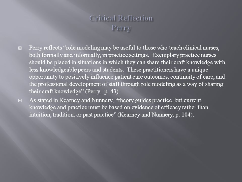 critical reflection on current clinical knowledge and development About the development of reflective capabilities tive application of skills and technical knowledge in the the third stage, one of critical reflection.