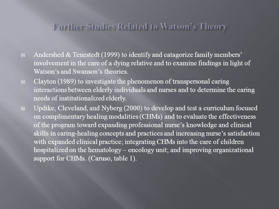 watson s caring theory 2008 for elderly care Role of middle-range theory for nursing research and  care medication behaviors in the elderly 373  a pragmatic view of jean watson's caring theory 433.