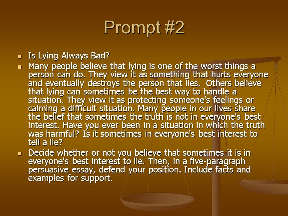 essay on lying bad People use to have morals about lying and many people would feel bad about it and teach their children to never lie persuasive lying essay people often say that honesty is the best policy you should listen to them they know what they're talking about lying.