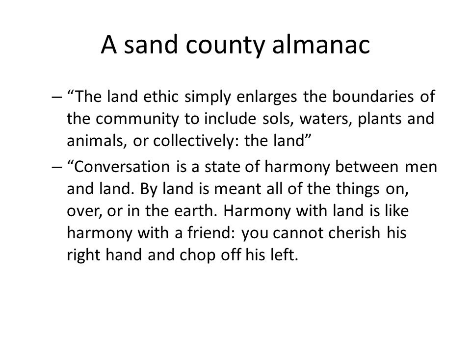sand county almanac part 1 A bird song is one of mystery and beauty to him and he talks about how these  songs  he discuss the way that these dead trees eventually become part of  living.