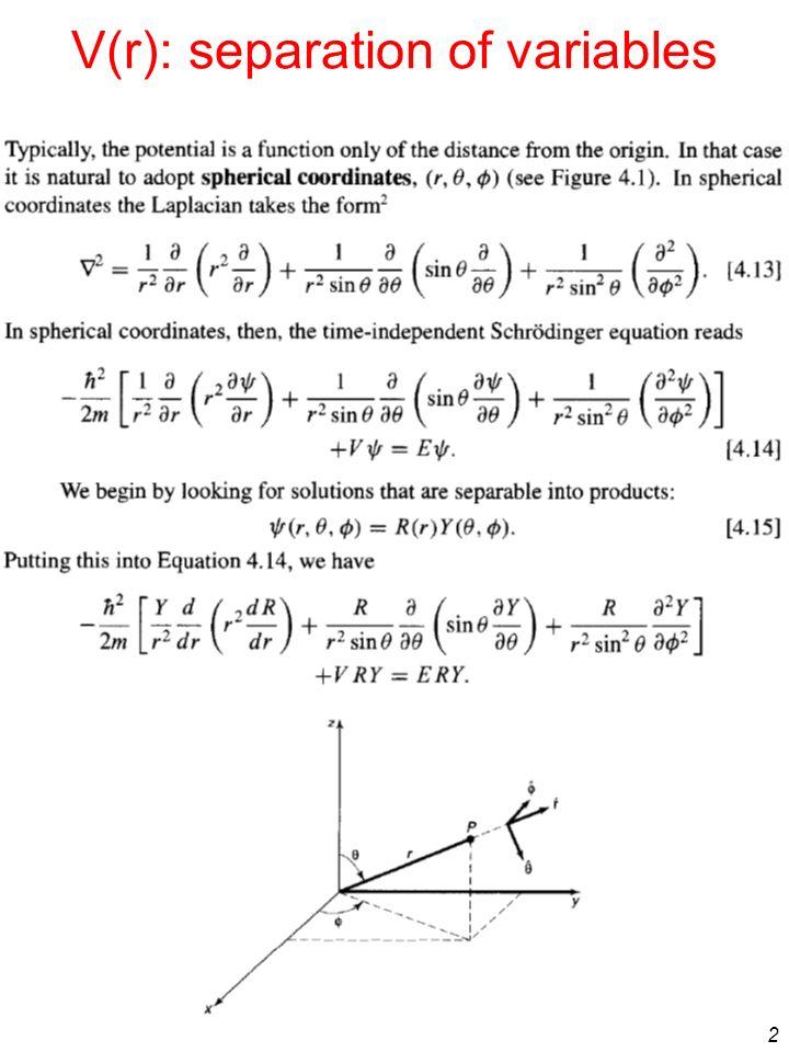V(r): separation of variables