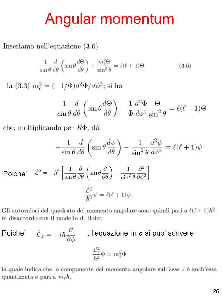 Angular momentum Poiche' Poiche' , l'equazione in f si puo' scrivere