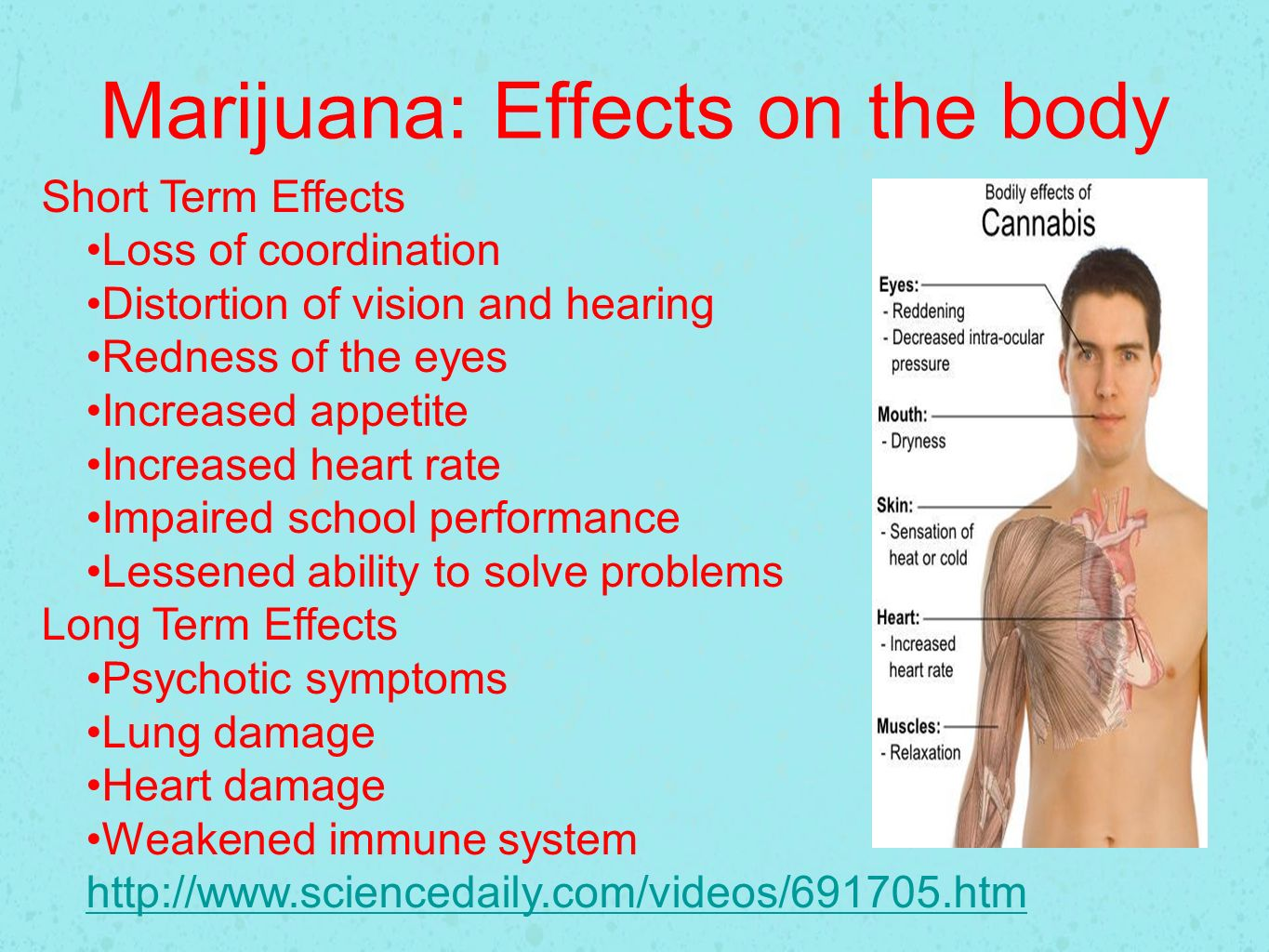marijuana damages the mind and body essay This sample essay will explain you the impact of marijuana  may result in a  number of unfavorable impacts on the brain and subsequently the entire body   expectation and research findings have it that indeed, marijuana has effects on  the.