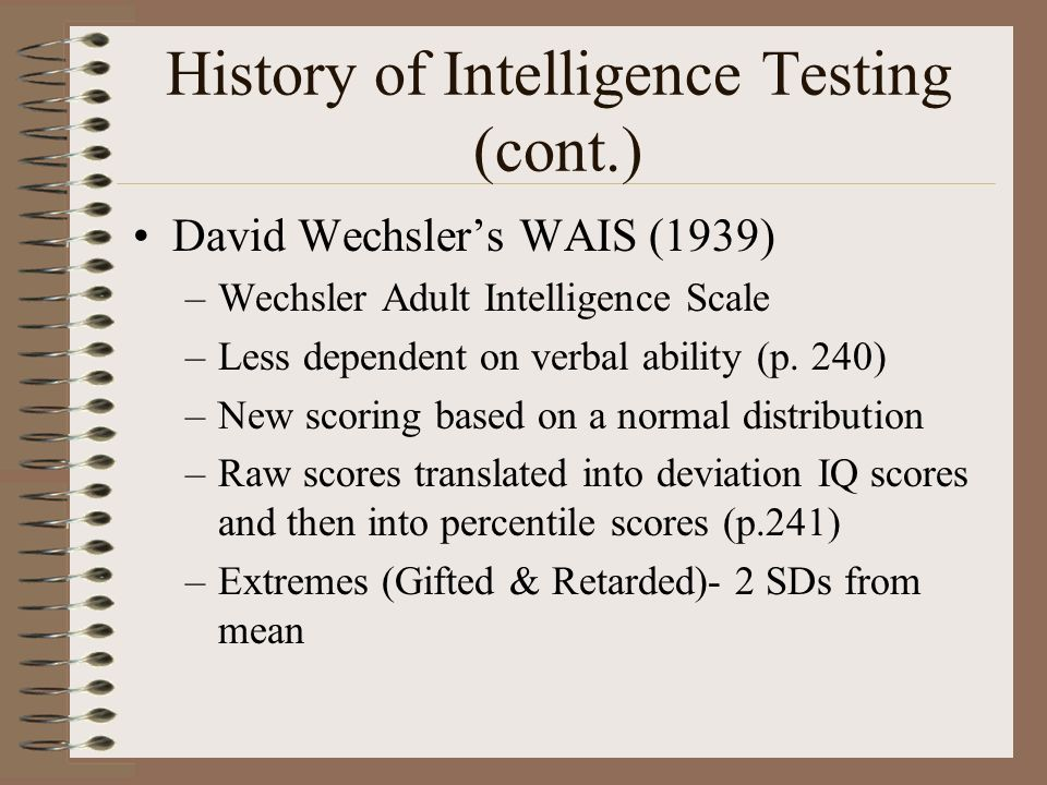 History of Intelligence Testing (cont.)