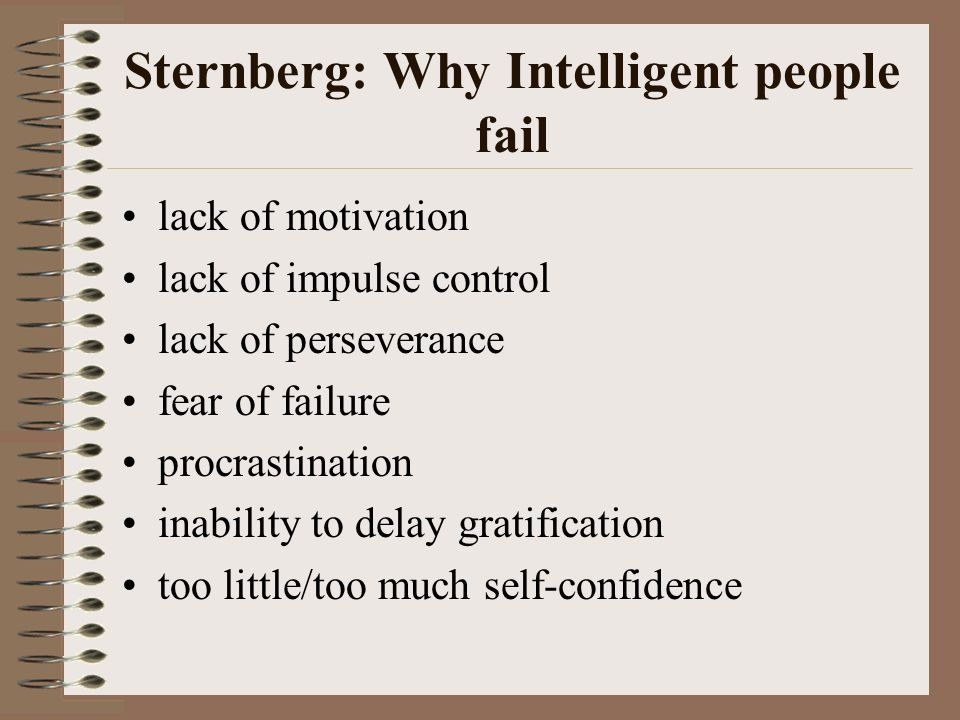 Sternberg: Why Intelligent people fail