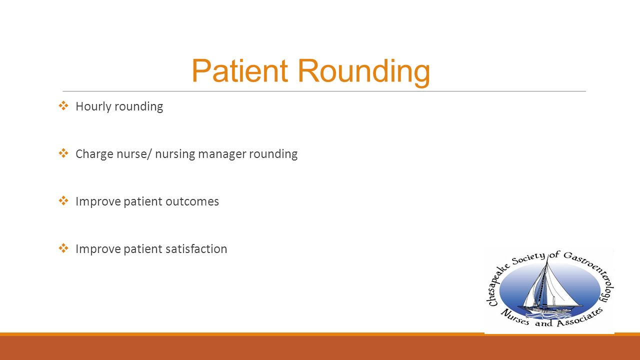 patient satisfaction and hourly rounding nursing Implemented nursing hourly rounding with a purpose to execute timely responses to patients' requests, thereby reducing call light usage, increasing overall hcahps survey scores, and further decreasing patient fall rates to less than three per 1000 patient days.