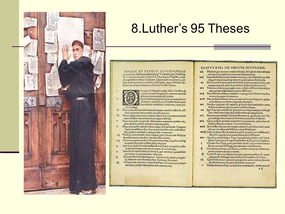 martin luther thesis 95 Marin luther is known today as one of the icons of reformation this clergyman and avid theologist, born in 1483 in germany, was among the first few ones to see the deception of the practices held by the catholic church and spoke against it.