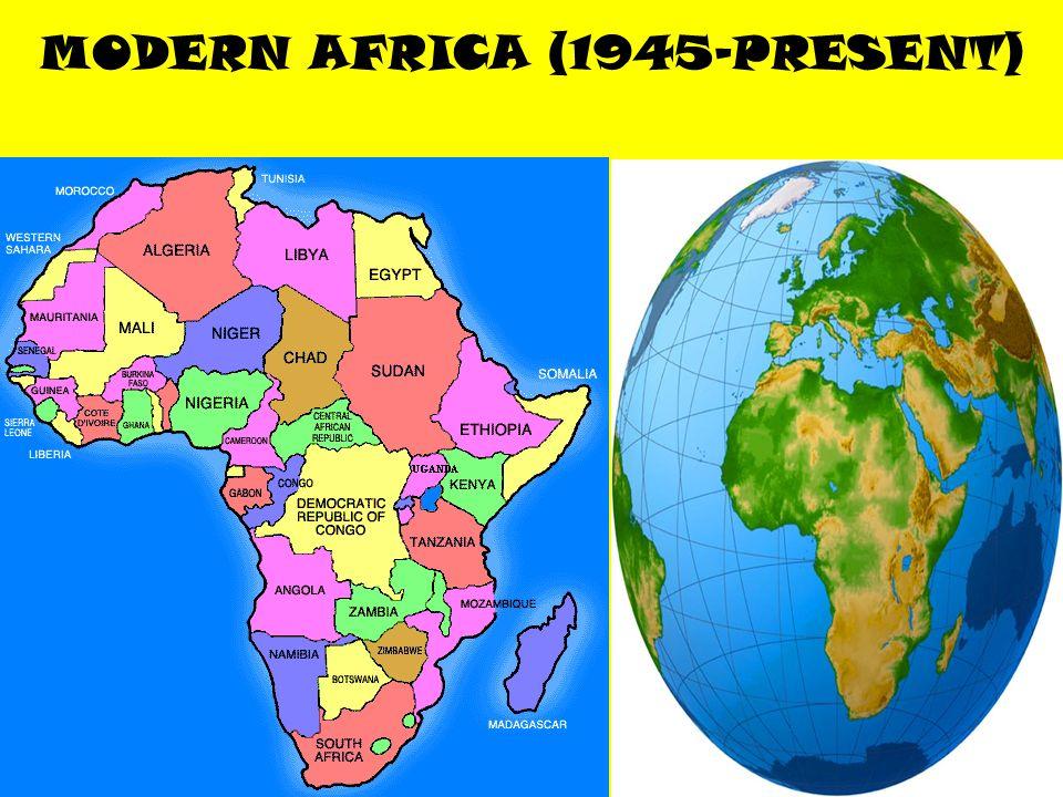 MODERN AFRICA (1945-PRESENT)
