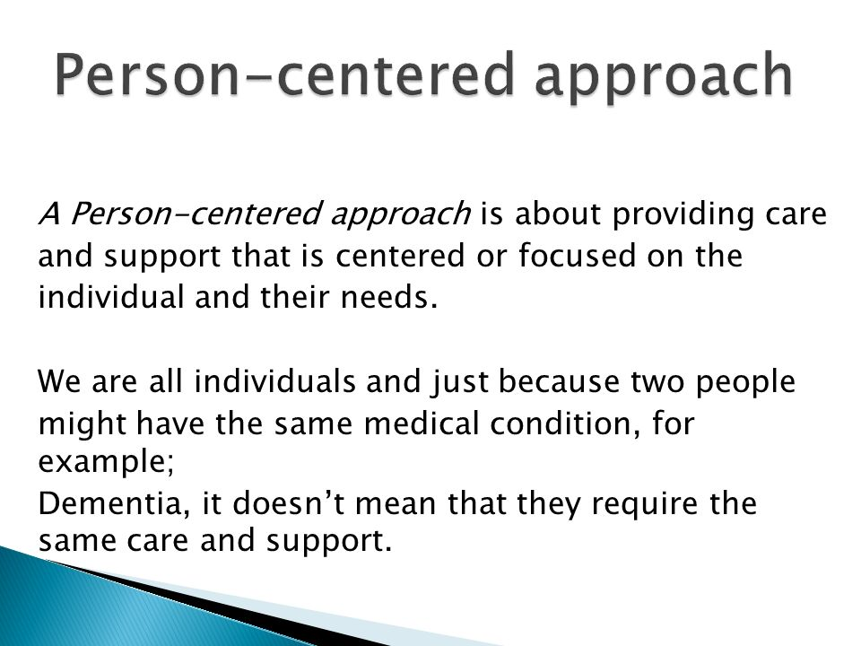 understand person centred approaches in adult So what is person-centred nursing a person-centred approach to nursing focuses on the in order to achieve care that is person-centred, nurses need to understand the biographies of their openlearn works with other organisations by providing free courses and resources that support.
