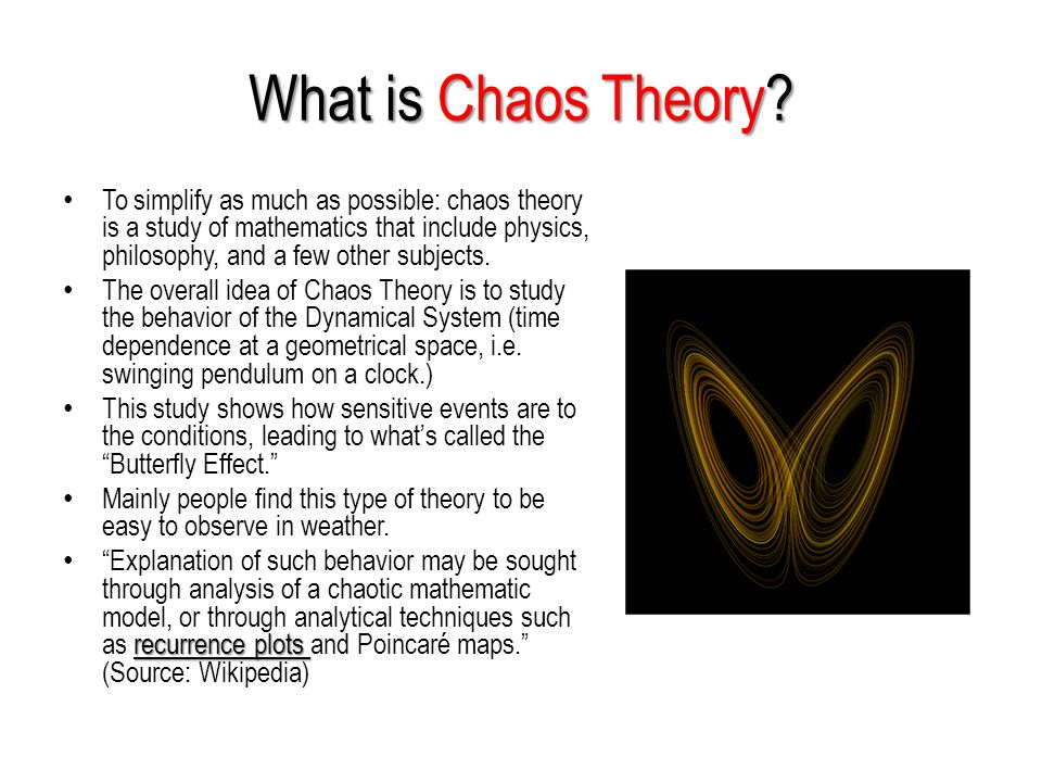 chaos theory portrayal in heart of By dr christopher kent chaos theory in the world of newtonian physics, everything appeared predictable and causal relationships were linear, with an effect being proportional to its cause.